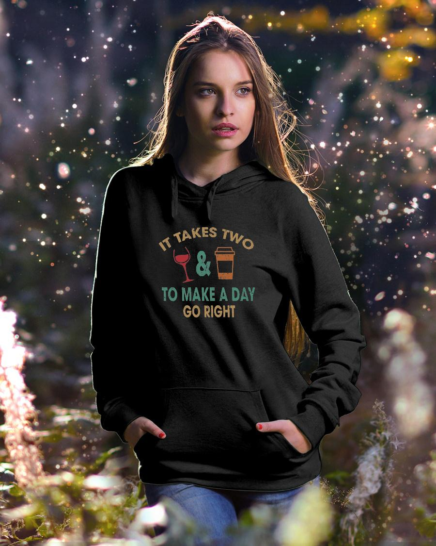 It Takes Two Wine And Coffee To Make A Day Go Right shirt hoodie unisex