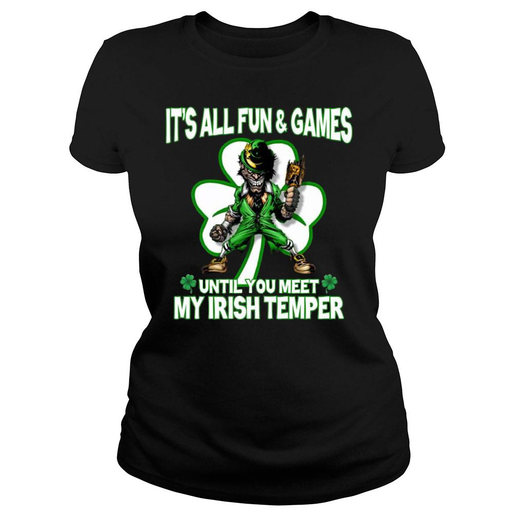 It's All Fun & Games Until You Meet My Irish Temper shirt ladies tee
