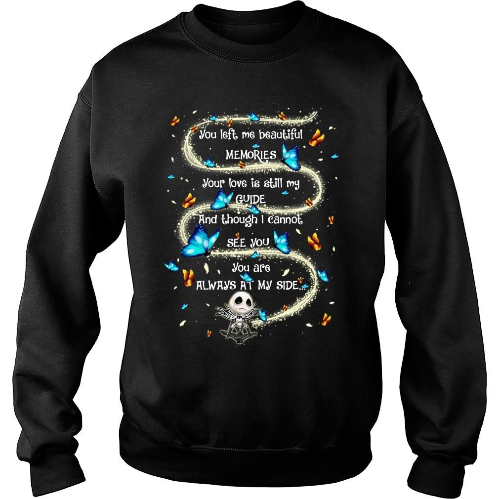 Jack Skellington you left me beautiful memories your love is still my guide shirt sweater