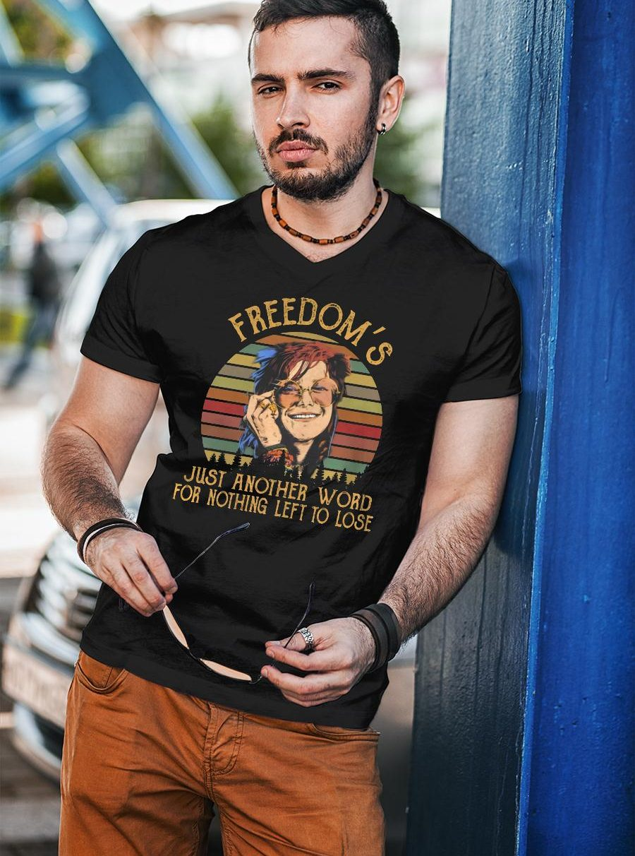 Janis Joplin freedom's just another word for nothing left to lose shirt unisex