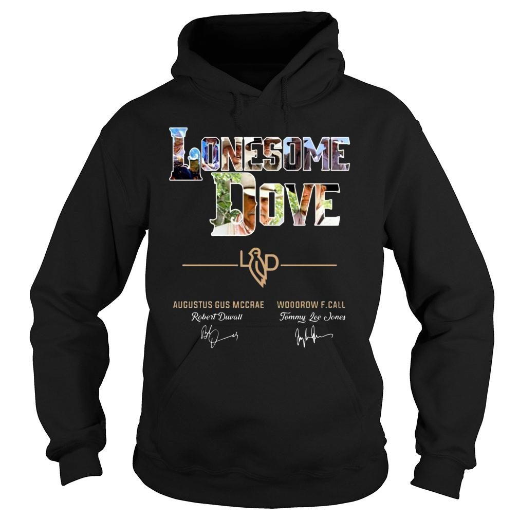 Lonesome Dove Augustus Gus Mccrae And Woodrow F Call Signature shirt hoodie