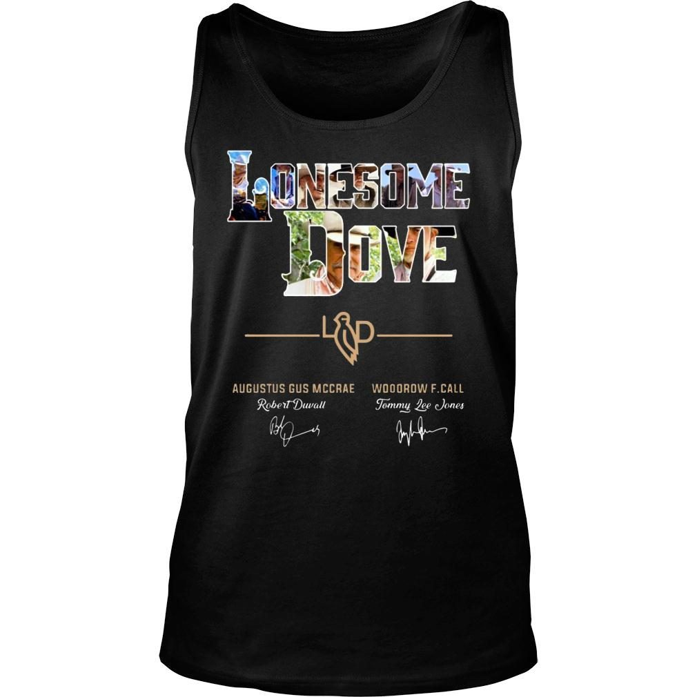 Lonesome Dove Augustus Gus Mccrae And Woodrow F Call Signature shirt tank top