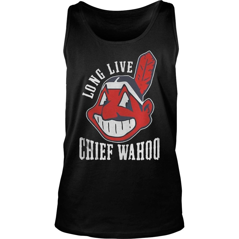 Long live chief wahoo shirt tank top