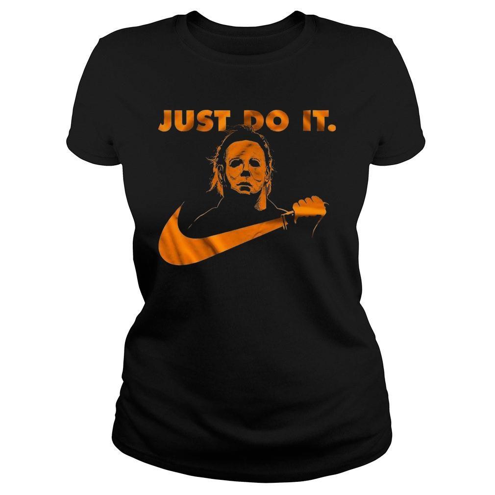 Michael Myers just do it shirt ladies tee