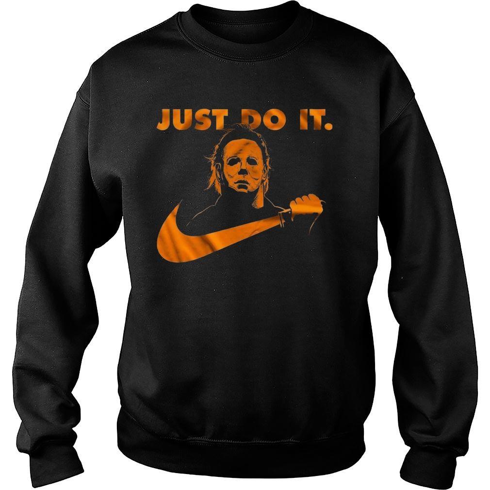 Michael Myers just do it shirt sweater
