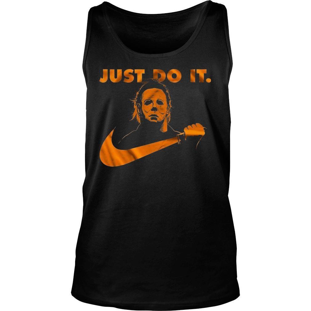 Michael Myers just do it shirt tank top