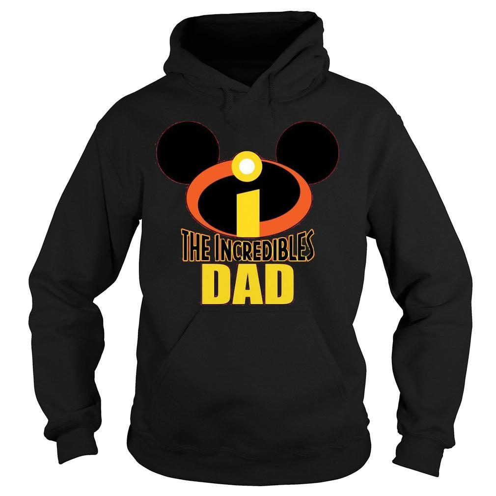 Mickey The Incredible Matching Dad Shirt hoodie