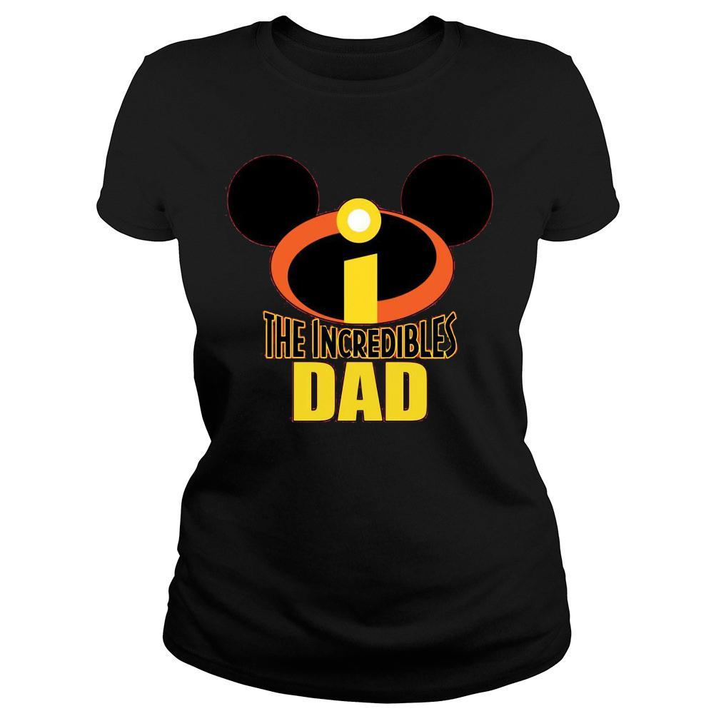Mickey The Incredible Matching Dad Shirt ladies tee