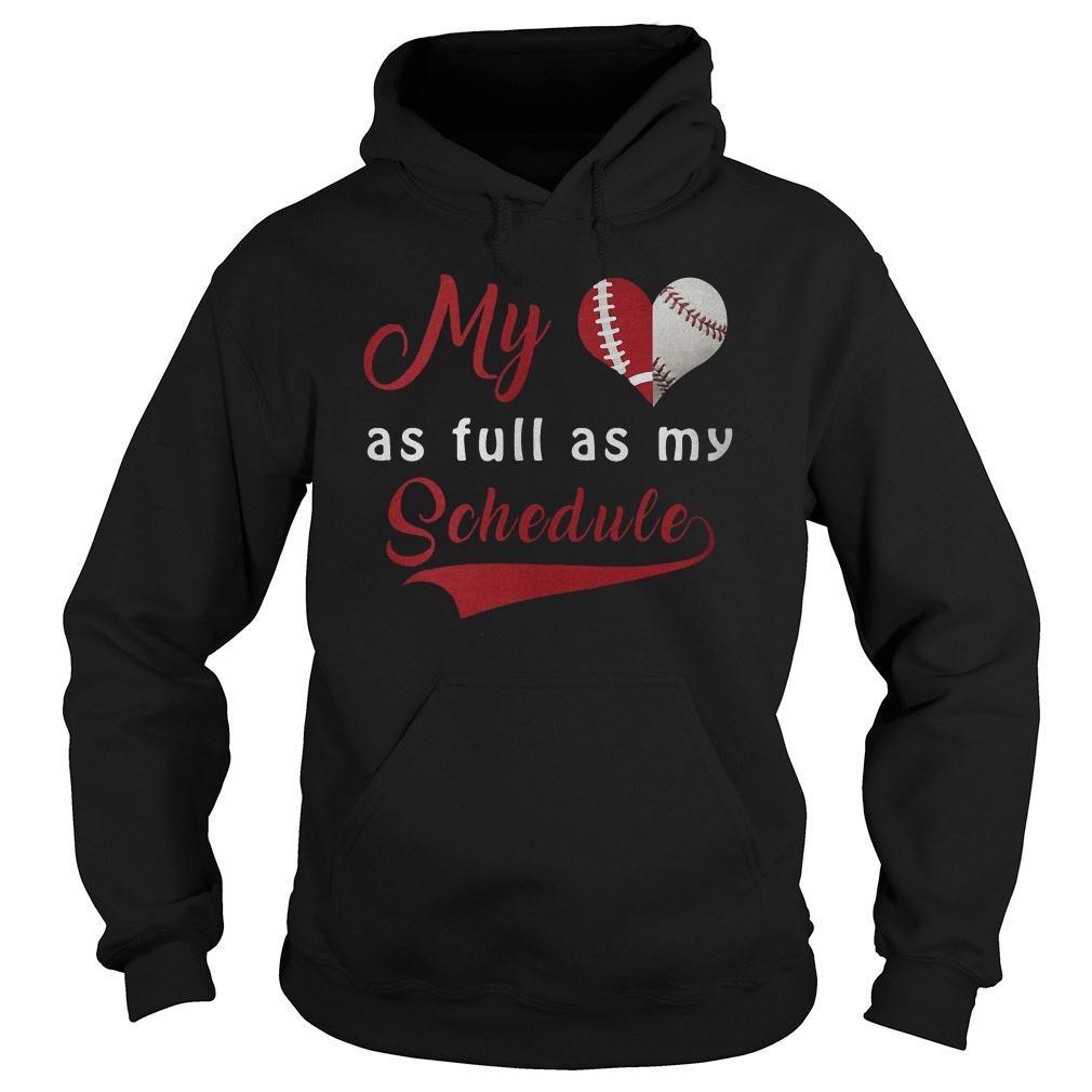 My baseball as full as my schedule shirt hoodie