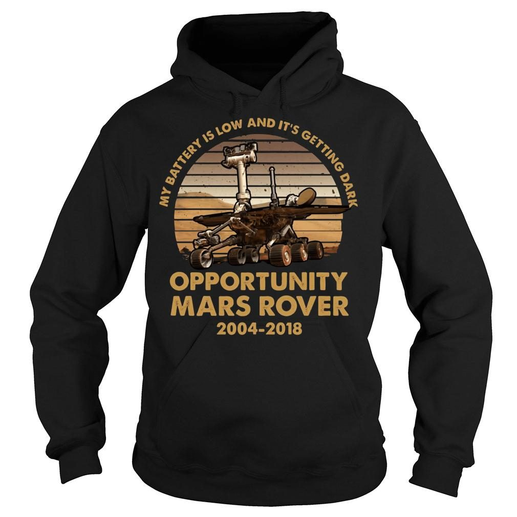 My battery is low and it's getting dark opportunity Mars Rover shirt hoodie