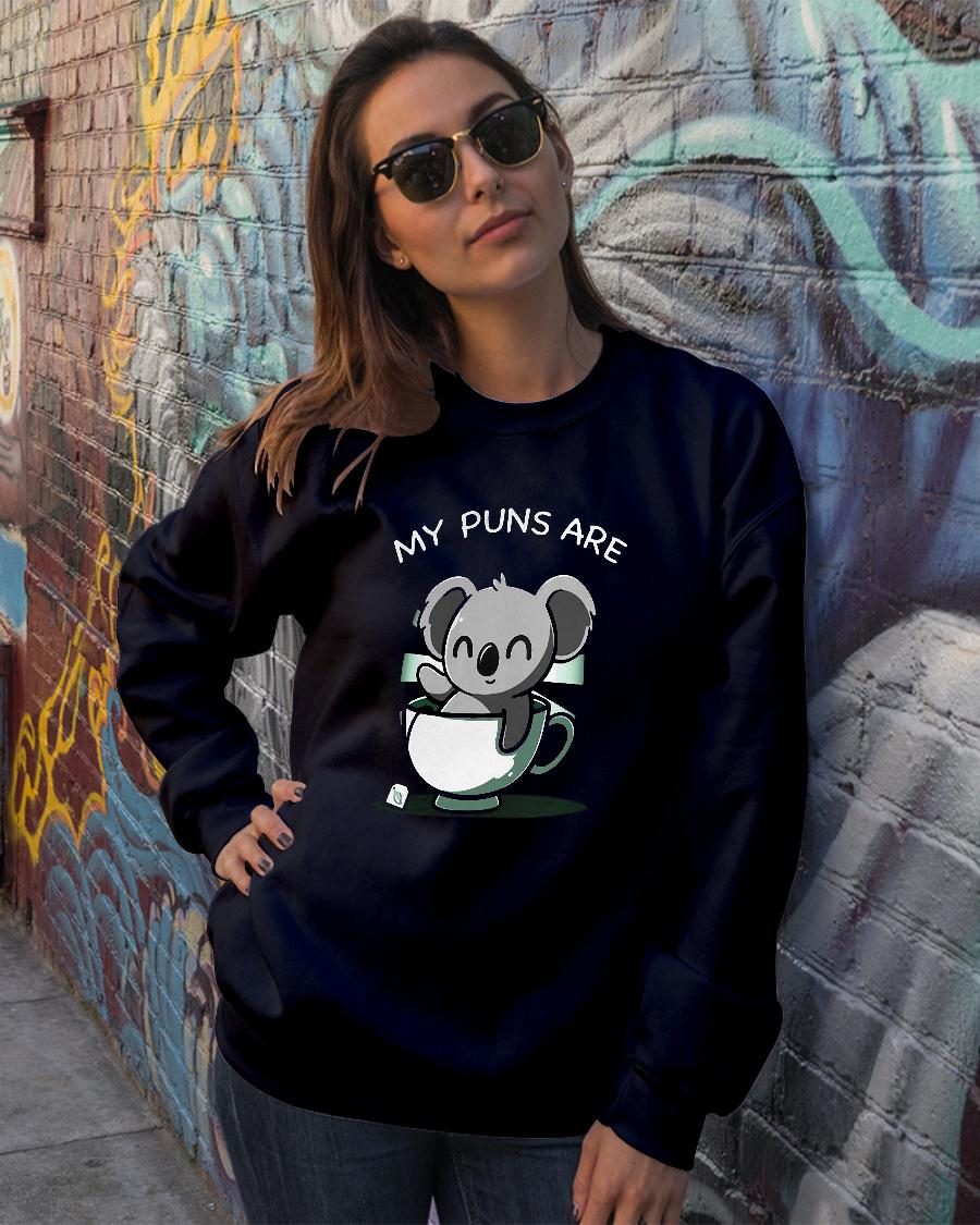 My puns are Koala in tea cup shirt sweater official