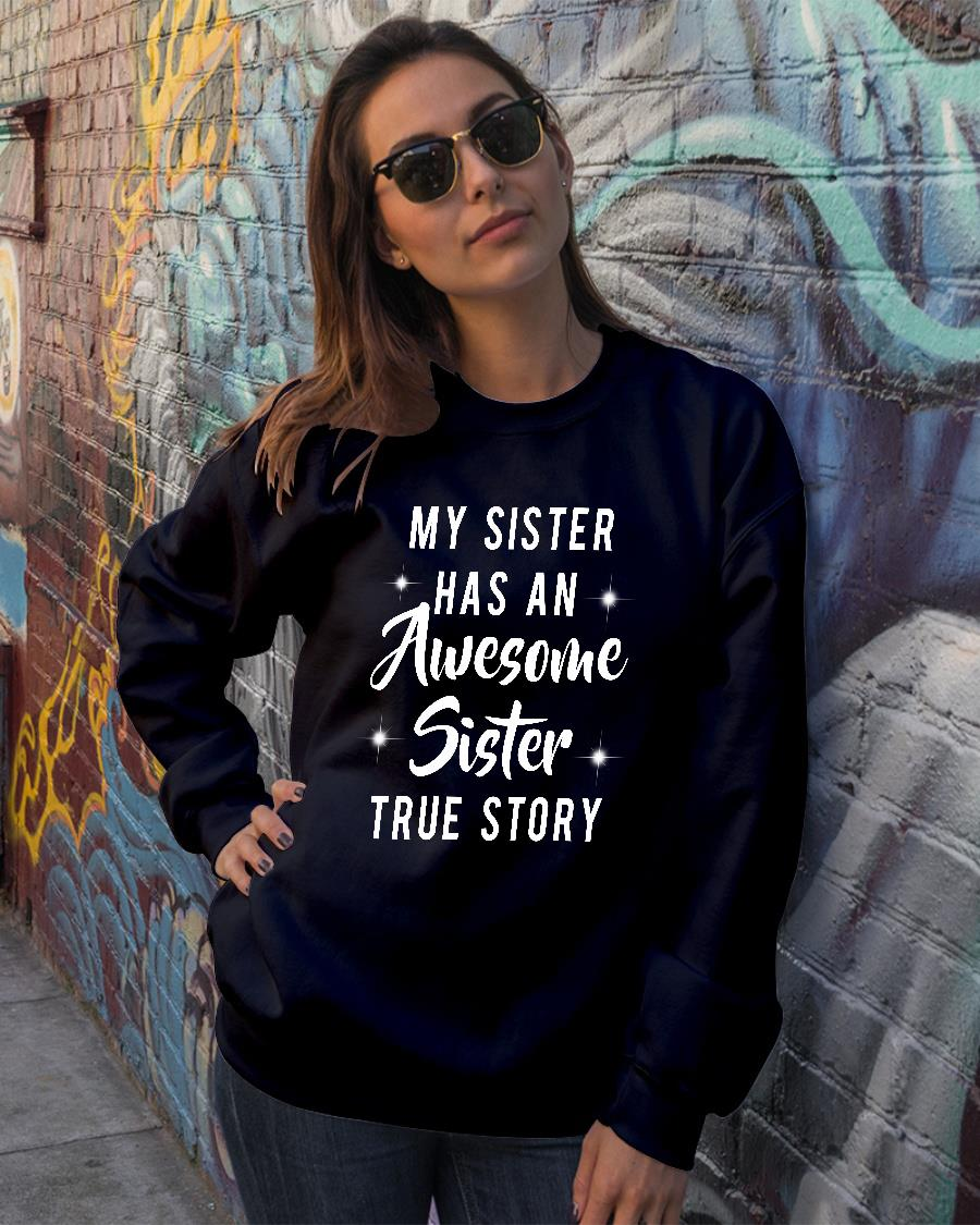 My sister has an awesome sister true story shirt sweater official