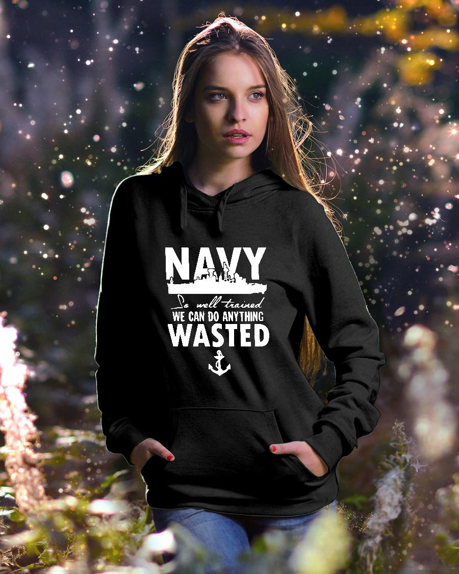 Navy so well trained we can do anything wasted shirt hoodie unisex