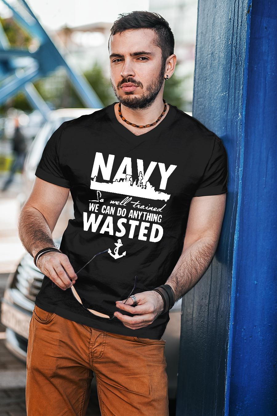 Navy so well trained we can do anything wasted shirt unisex