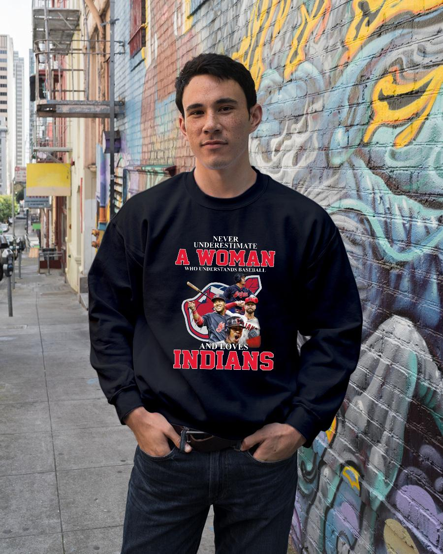 Never Underestimate A Woman Who Understands Baseball Loves Indians shirt sweater unisex