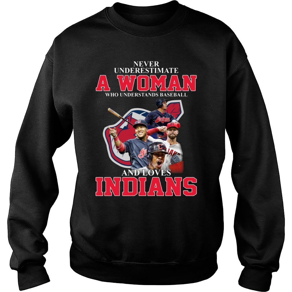 Never Underestimate A Woman Who Understands Baseball Loves Indians shirt sweater