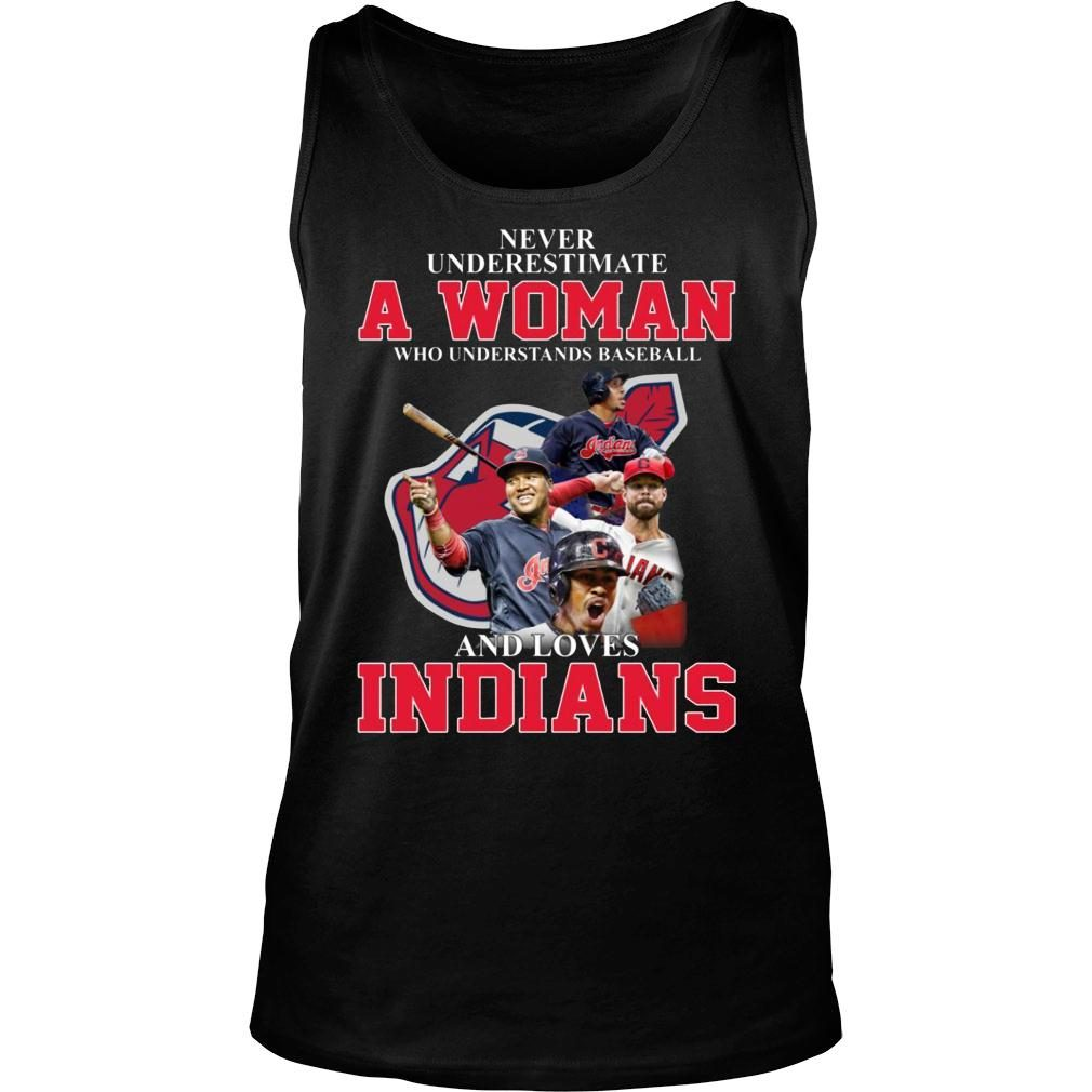 Never Underestimate A Woman Who Understands Baseball Loves Indians shirt tank top