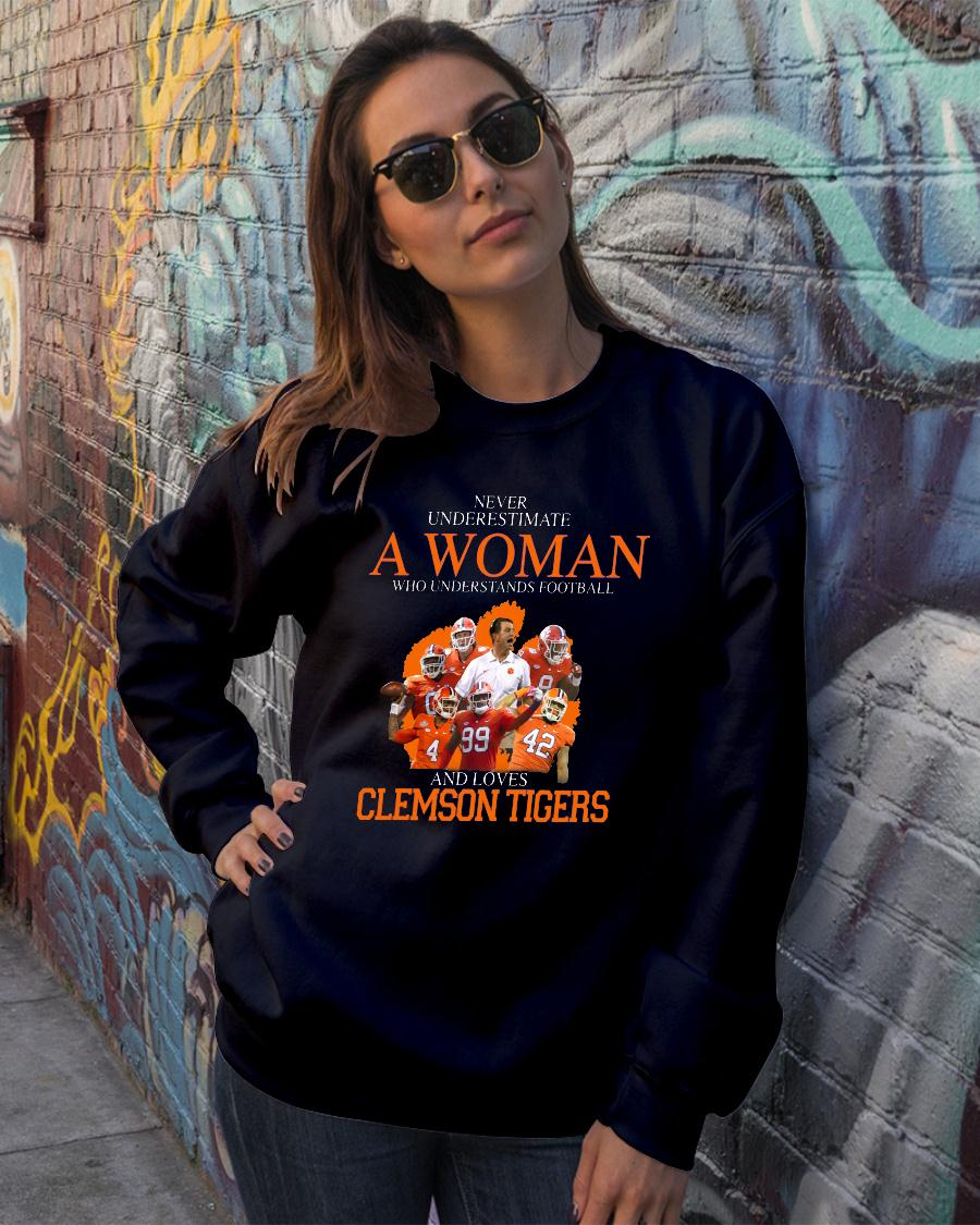 Never Underestimate A Woman Who Understands Football And Love Clemson Tigers shirt sweater official