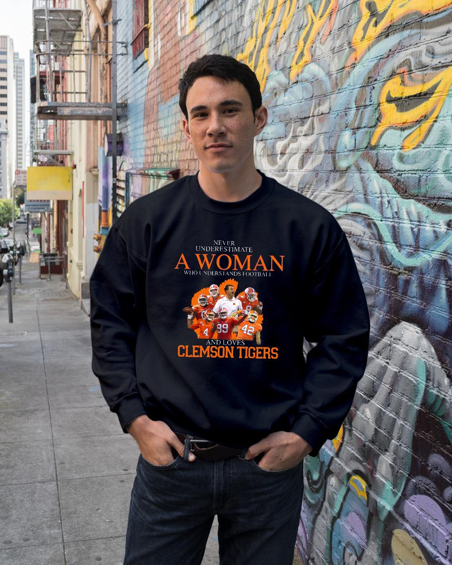 Never Underestimate A Woman Who Understands Football And Love Clemson Tigers shirt sweater unisex