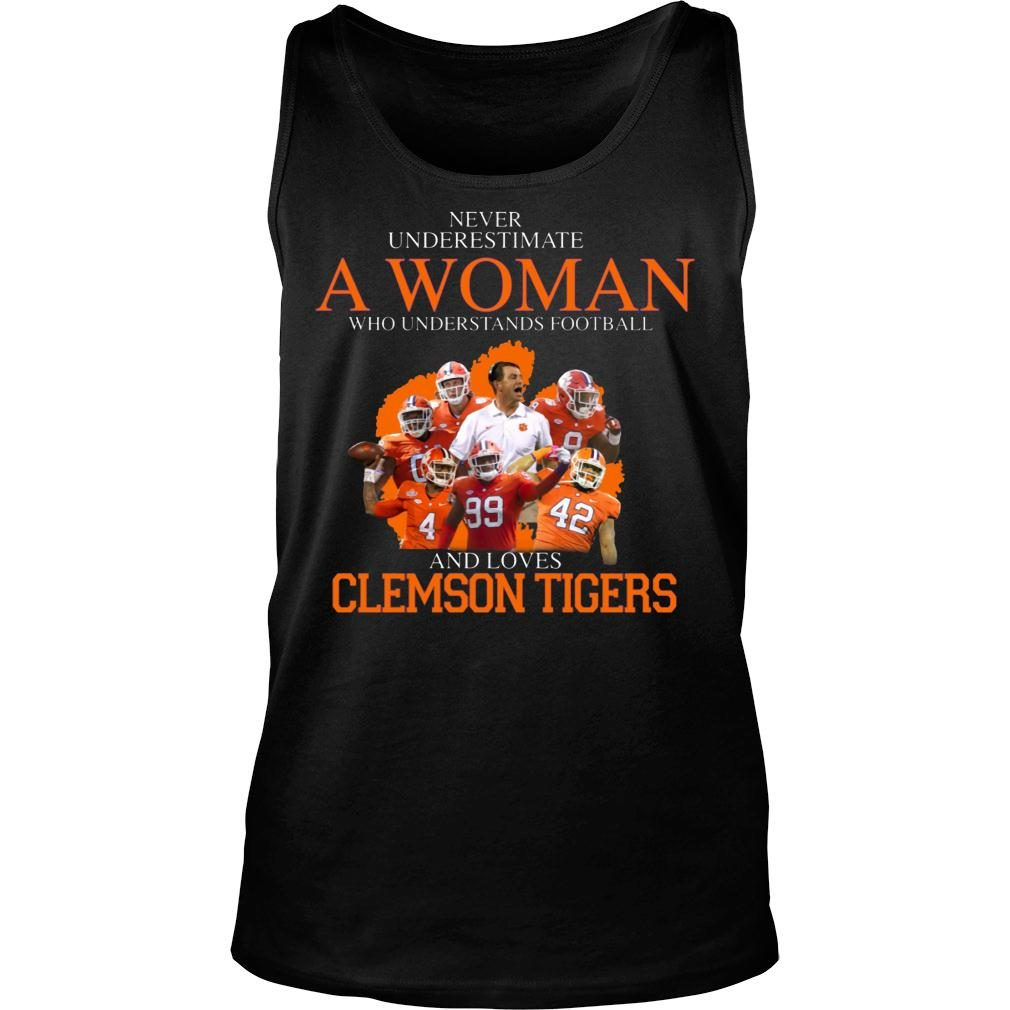 Never Underestimate A Woman Who Understands Football And Love Clemson Tigers shirt tank top