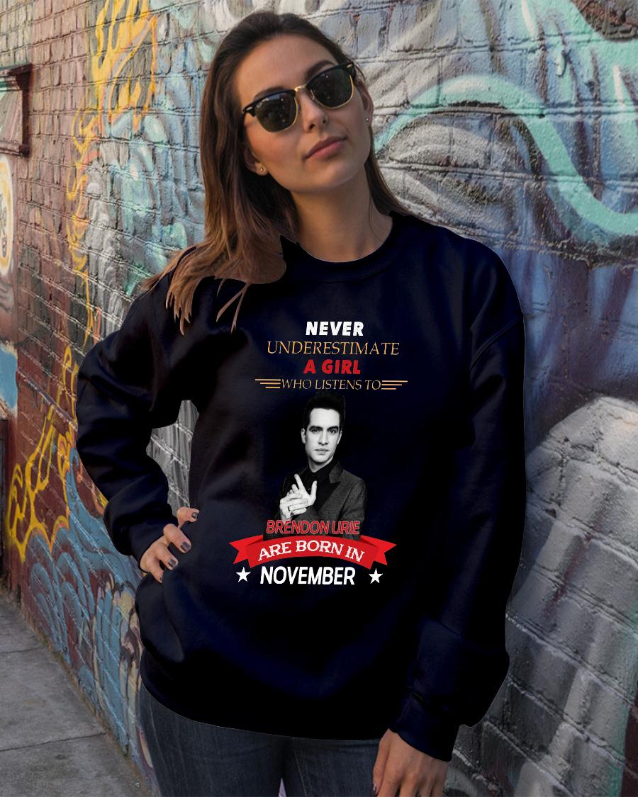 Never underestimate A Girl Who Listen To Brendon Urie Are Born In November Shirt sweater official
