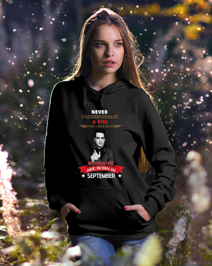 Never underestimate A Girl Who Listen To Brendon Urie Are Born In September Shirt hoodie unisex