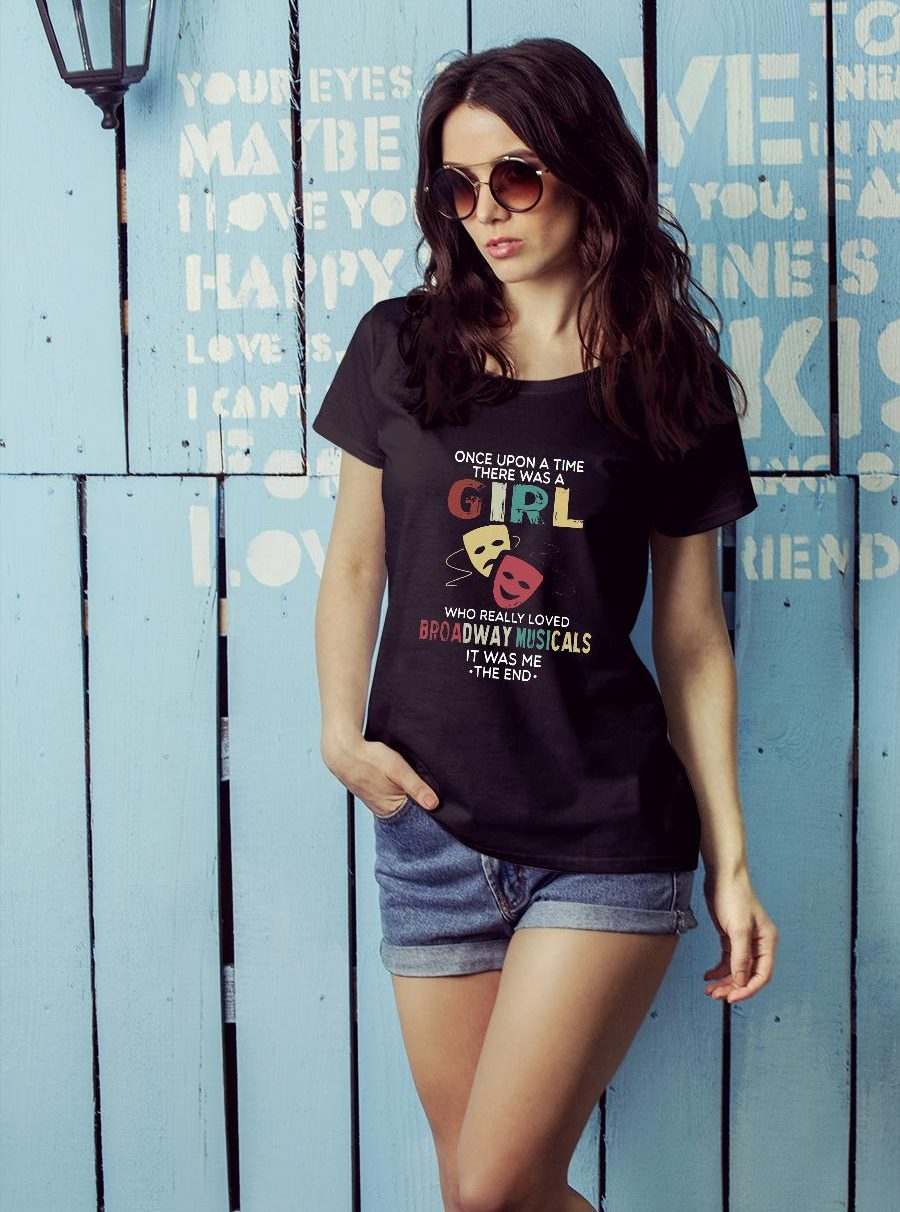 Once Upon A Time There Was A Girl Who Really Loved Broadway Musicals shirt ladies tee official