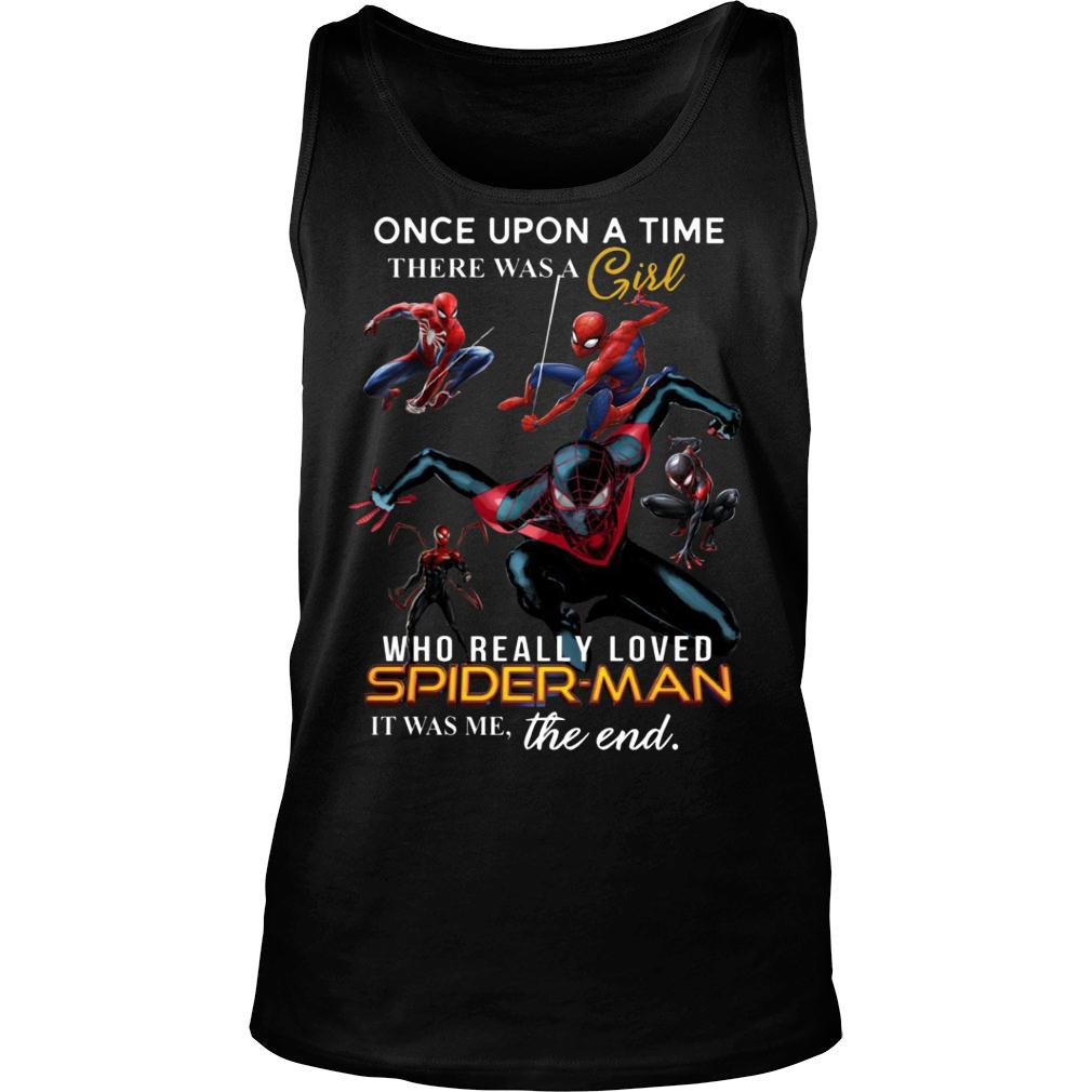 Once Upon A Time There Was A Girl Who Really Loves Spider Man Shirt tank top