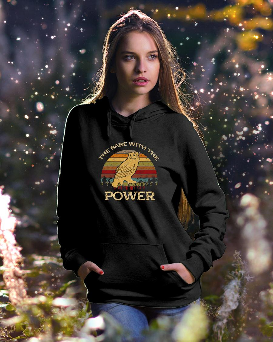 Owl The Babe With The Power Shirt hoodie unisex