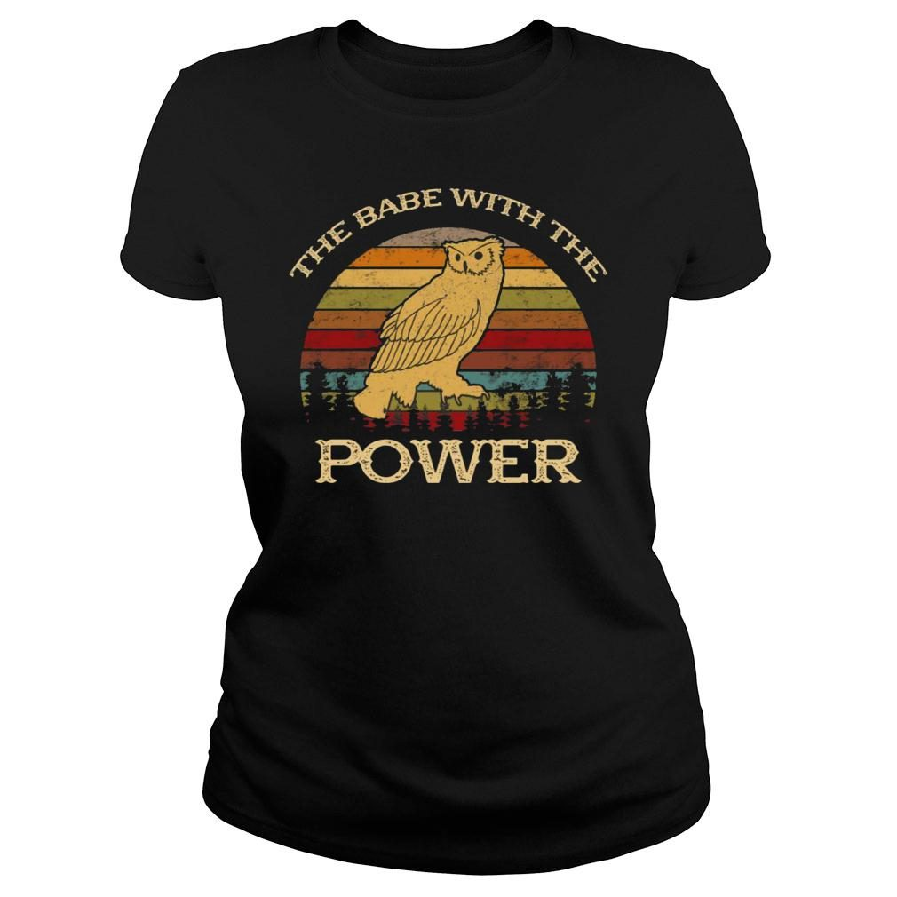 Owl The Babe With The Power Shirt ladies tee