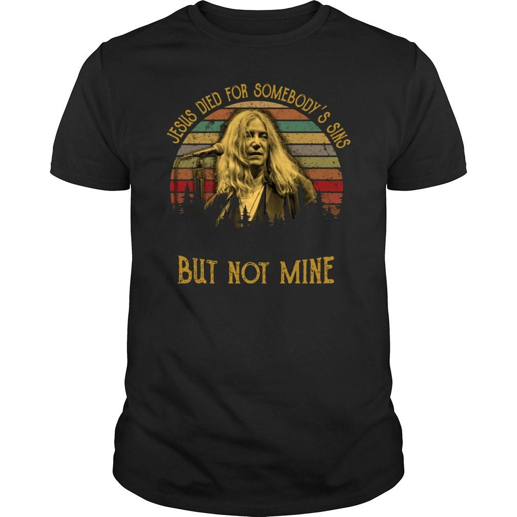 Patti Smith Jesus died for somebody's sins but not mine shirt
