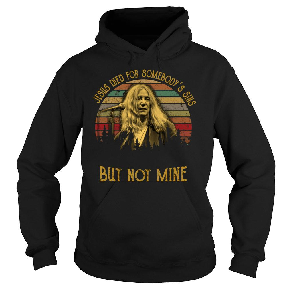 Patti Smith Jesus died for somebody's sins but not mine shirt hoodie