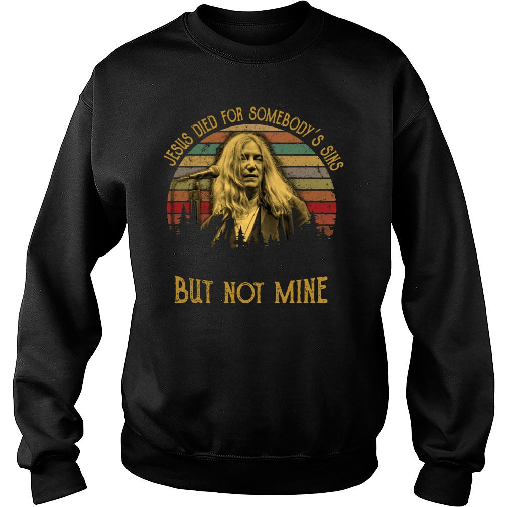Patti Smith Jesus died for somebody's sins but not mine shirt sweater