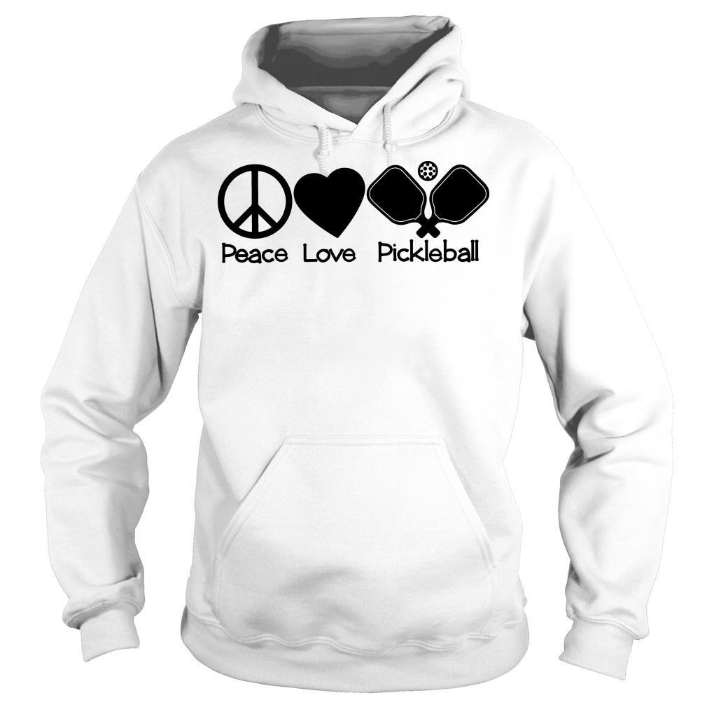 Peace Love Pickleball shirt hoodie