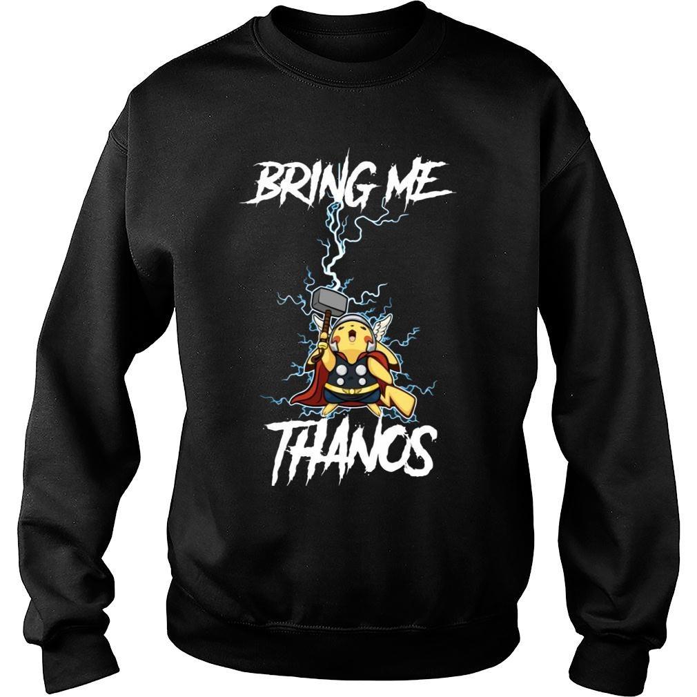Pikathor bring me Thanos shirt sweater