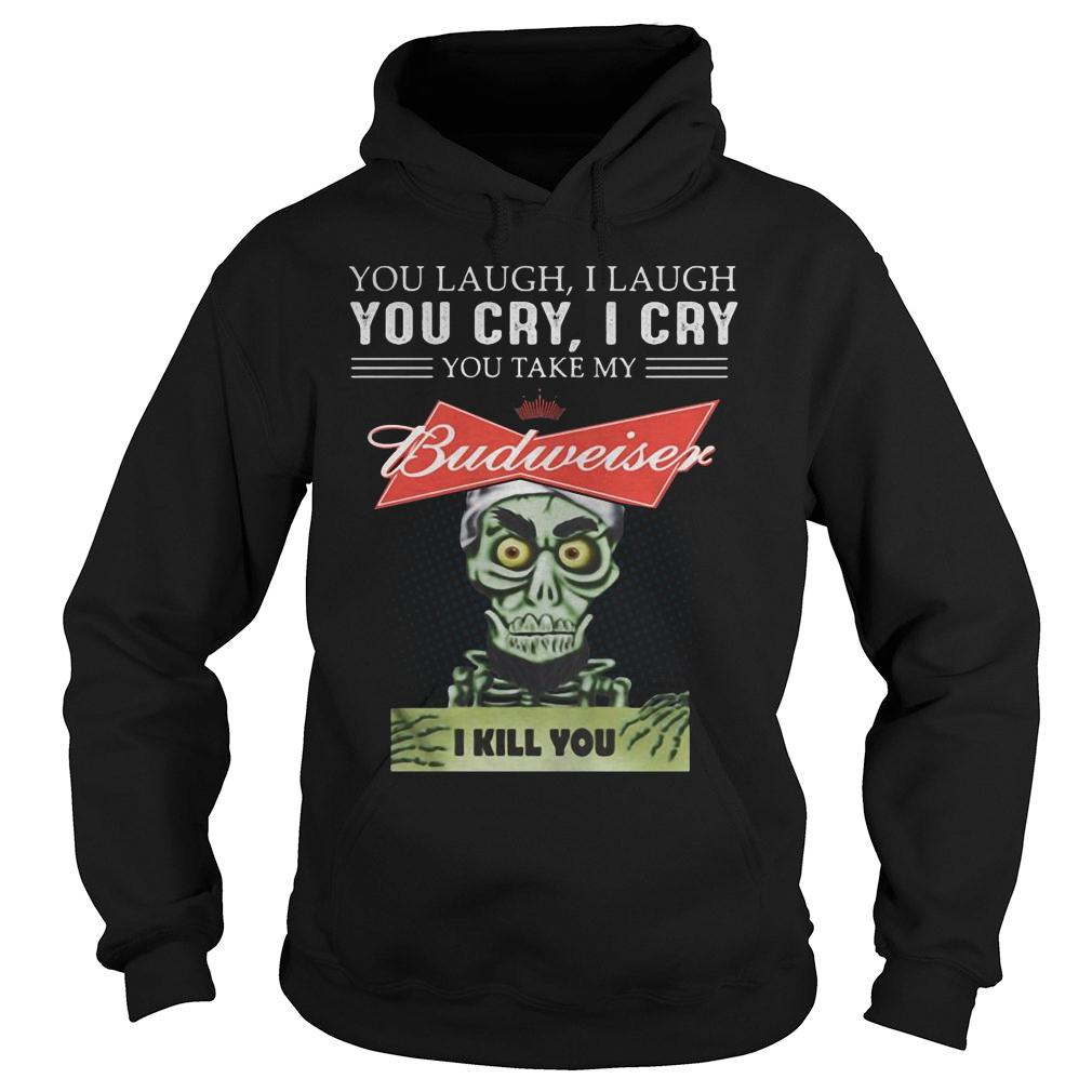 Puppet you laugh i laugh you cry i cry you take my miller lite budweiser shirt hoodie