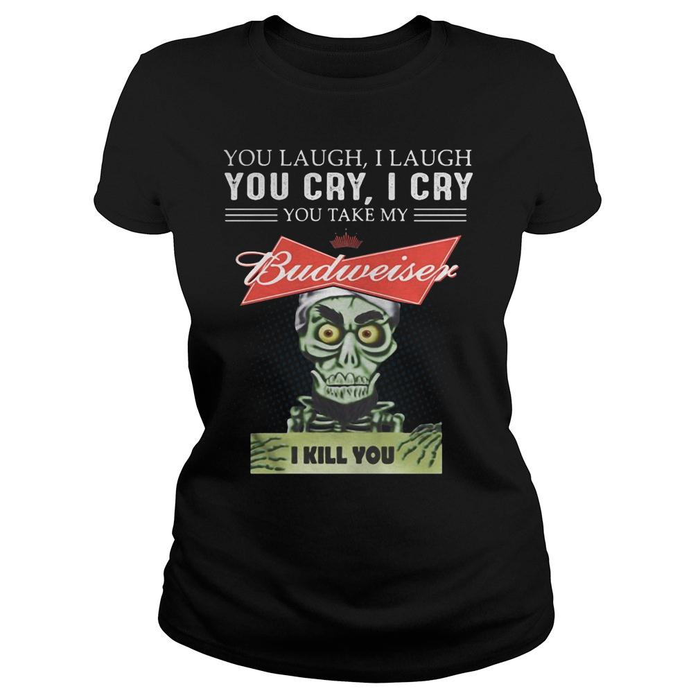 Puppet you laugh i laugh you cry i cry you take my miller lite budweiser shirt ladies tee