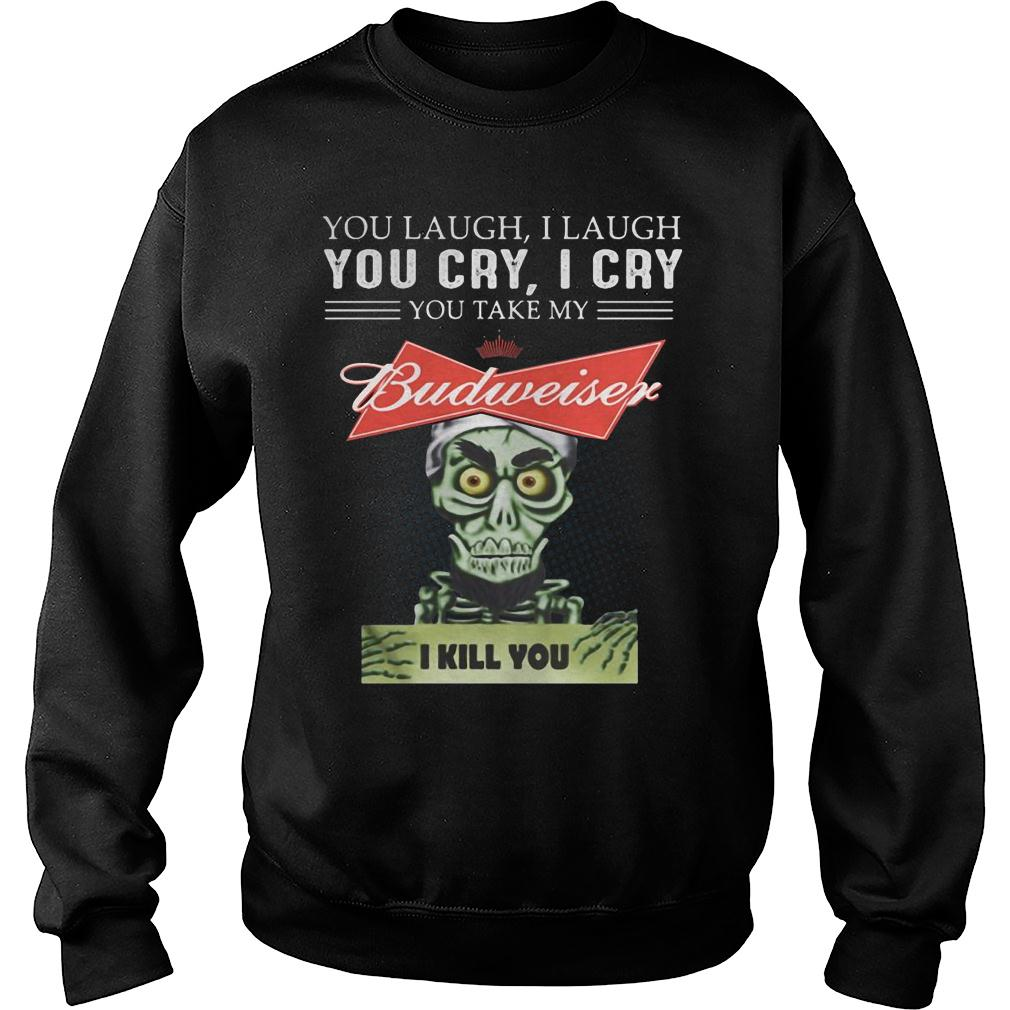 Puppet you laugh i laugh you cry i cry you take my miller lite budweiser shirt sweater