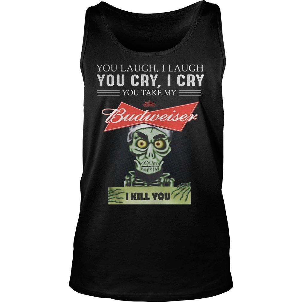 Puppet you laugh i laugh you cry i cry you take my miller lite budweiser shirt tank top