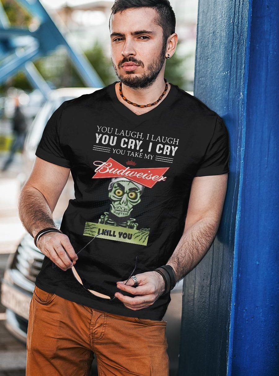 Puppet you laugh i laugh you cry i cry you take my miller lite budweiser shirt unisex