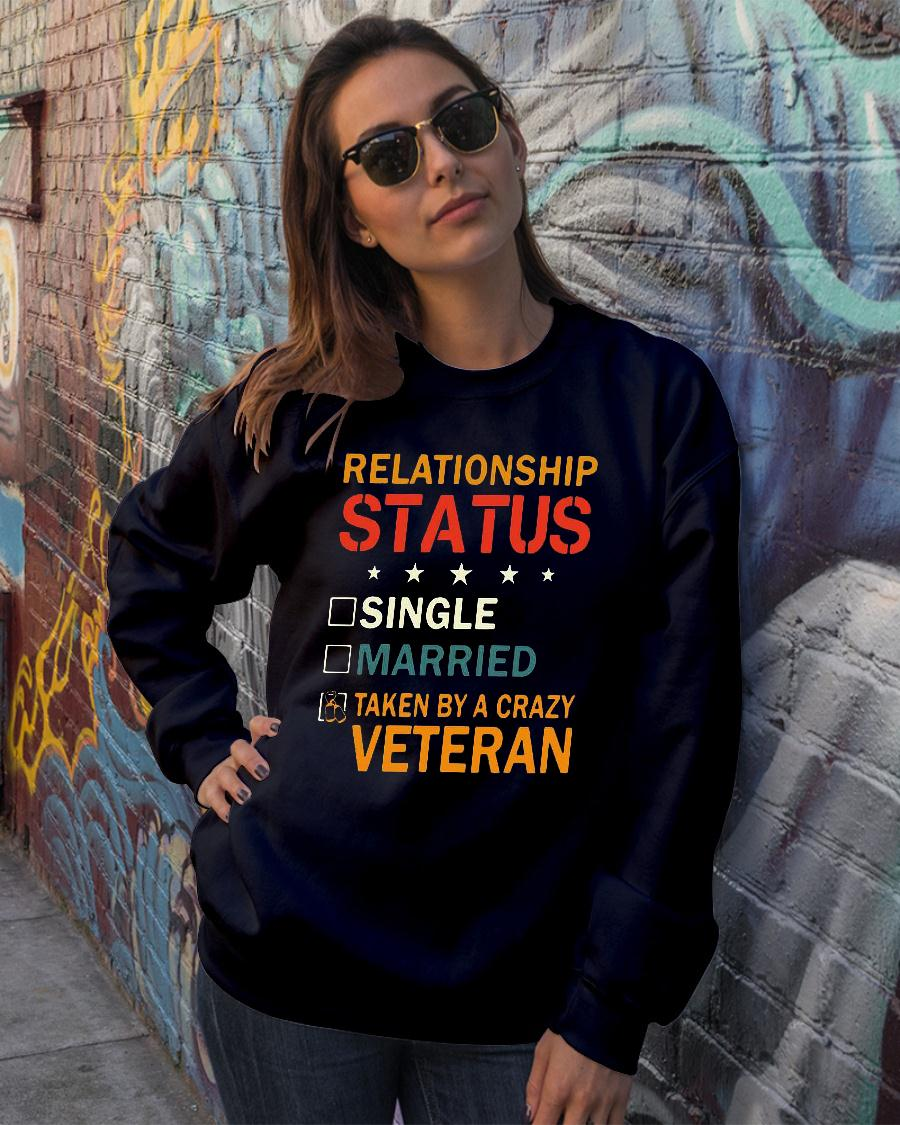 Relationship status single married taken by a crazy veteran shirt sweater official