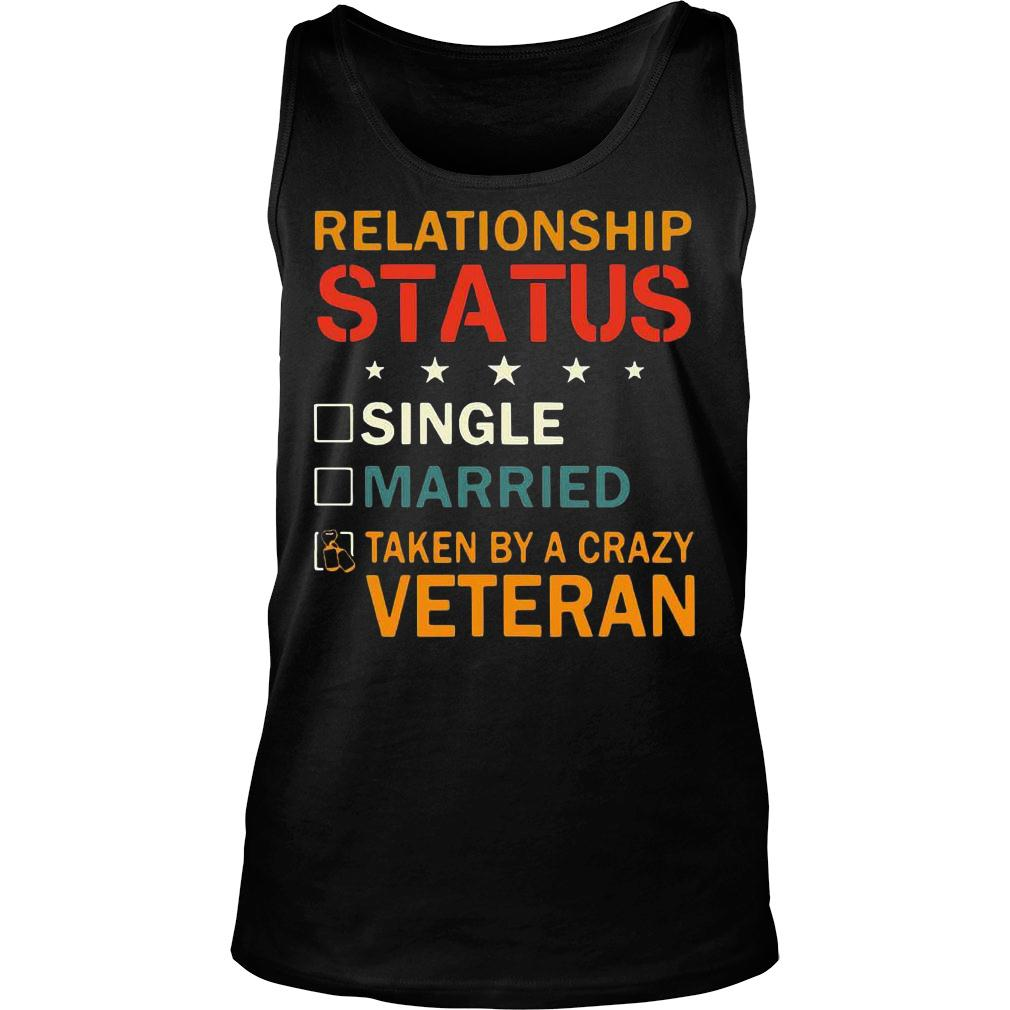 Relationship status single married taken by a crazy veteran shirt tank top