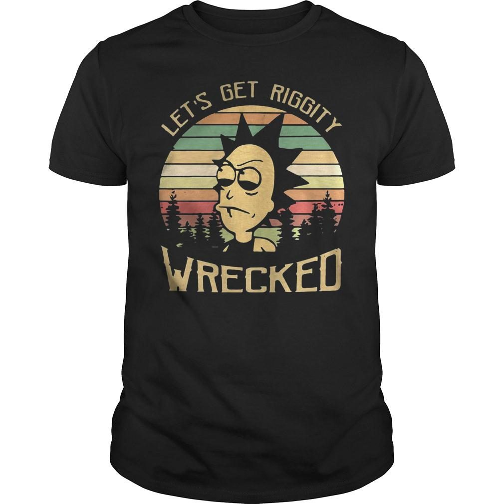 Rick Let's Riggity wrecked sunset vintage Shirt