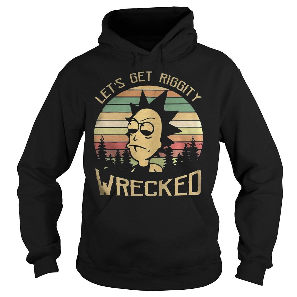 Rick Let's Riggity wrecked sunset vintage Shirt hoodie