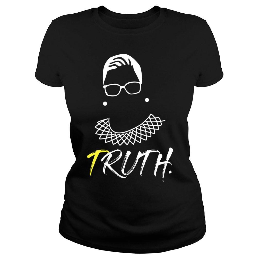 Ruth B Ginsburg Truth Shirt ladies tee