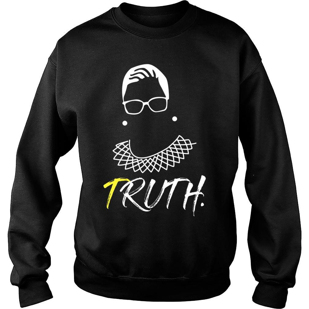 Ruth B Ginsburg Truth Shirt sweater
