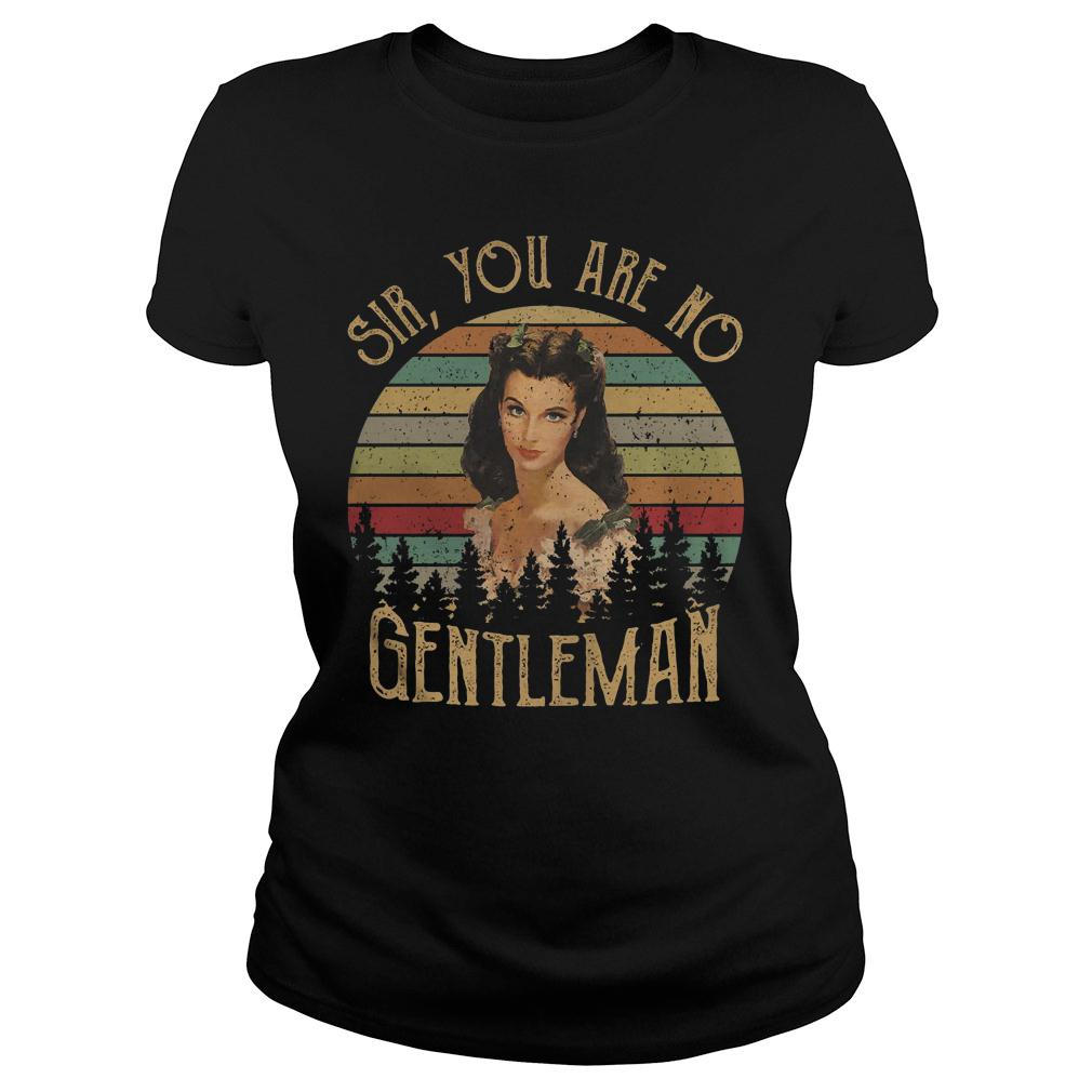 Sir You Are No Gentleman shirt ladies tee