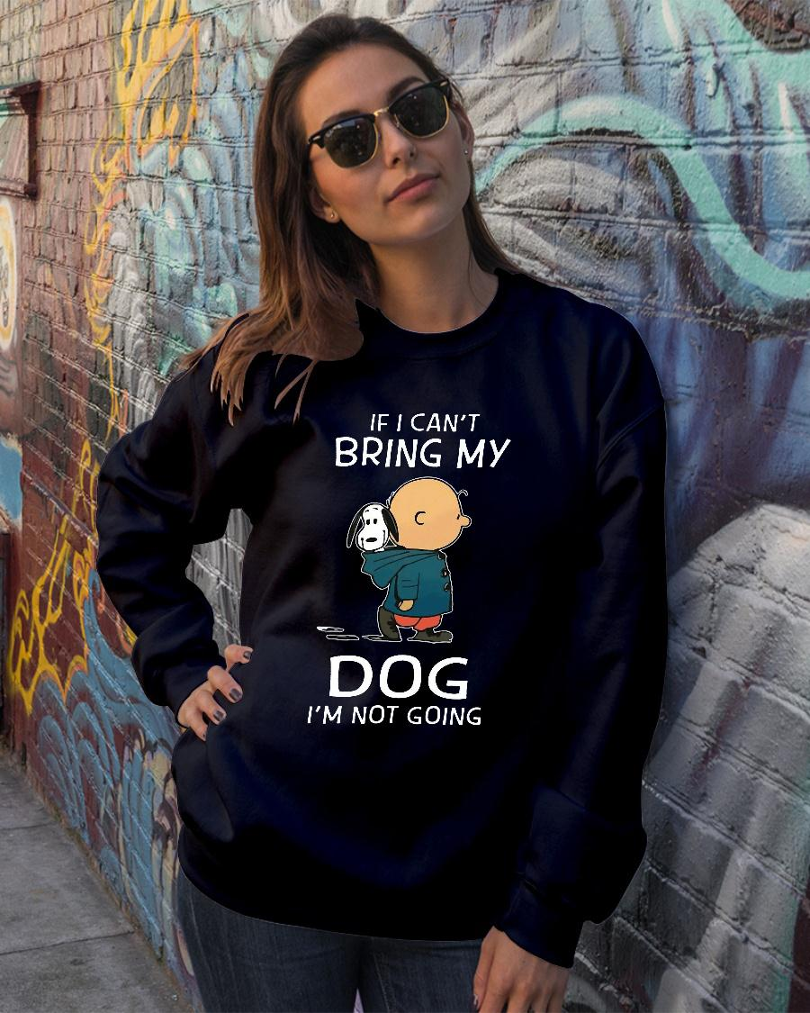 Snoopy and Charlie Brown If I Can't Bring My Dog I'm Not Going shirt sweater official