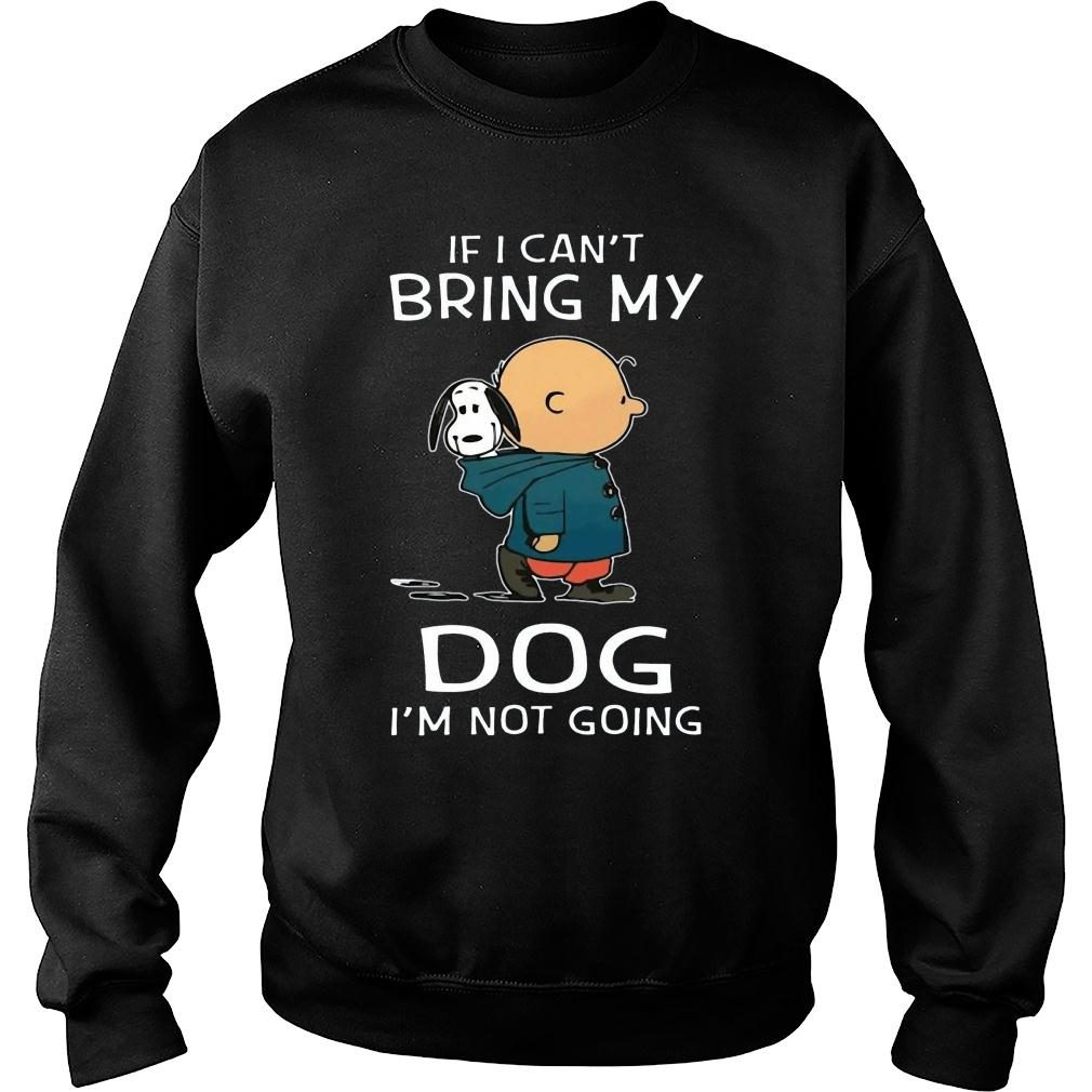 Snoopy and Charlie Brown If I Can't Bring My Dog I'm Not Going shirt sweater