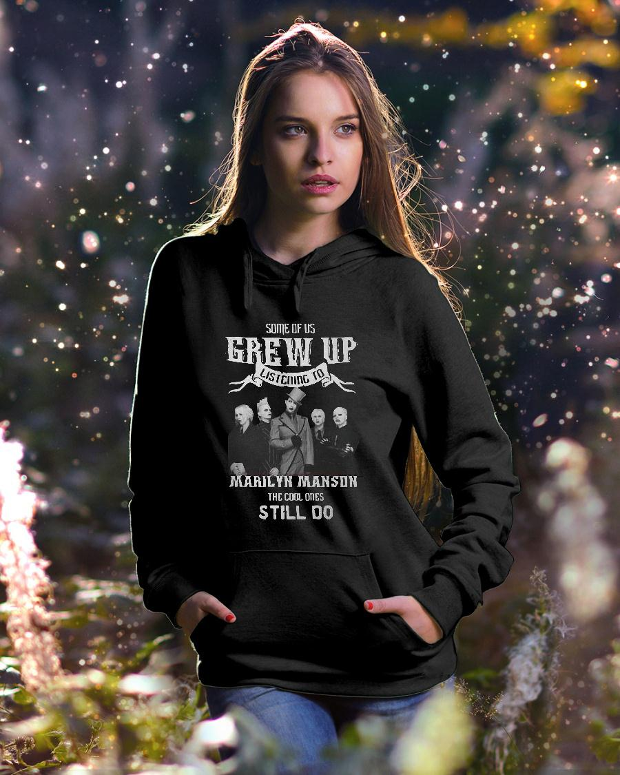 Some of us grew up listening to Marilyn Manson the cool ones still do Shirt hoodie unisex